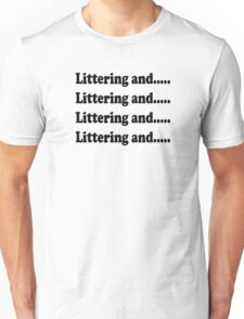 Super Troopers - Littering And..... Unisex T-Shirt