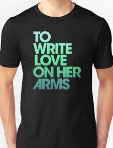 To write love on her arms Unisex T-Shirt