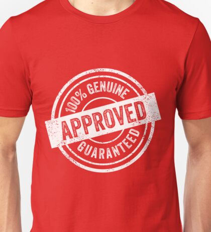 100% Genuine Guaranteed Approved Unisex T-Shirt