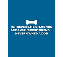Woman's Best Friend Dog Funny Quote Photographic Print