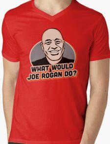 What Would Joe Rogan Do!? Mens V-Neck T-Shirt