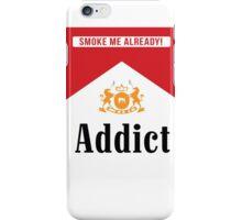 Smoke addict iPhone Case/Skin