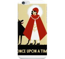 Once upon a time, WPA poster,  iPhone Case/Skin