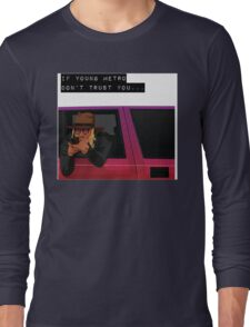 IF YOUNG METRO DON'T TRUST YOU - FUTURE Long Sleeve T-Shirt
