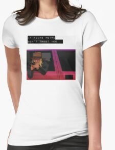 IF YOUNG METRO DON'T TRUST YOU - FUTURE Womens Fitted T-Shirt