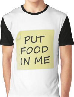 Put Food In Me Graphic T-Shirt