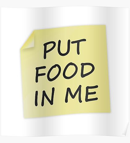 Put Food In Me Poster