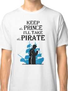 I'll take the Pirate! Classic T-Shirt