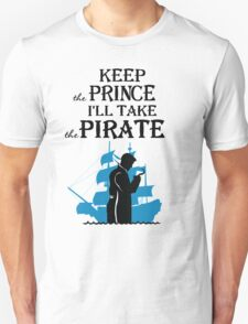 I'll take the Pirate! Unisex T-Shirt