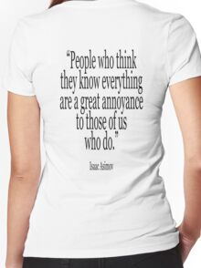 ASIMOV, Science Fiction, Writer, People who think they know everything are a great annoyance to those of us who do. BLACK Women's Fitted V-Neck T-Shirt