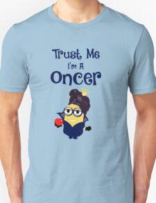 Trust Me I'm A Oncer! T-Shirt