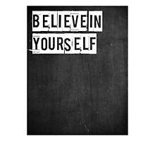 Typographic Print - Believe in Yourself Photographic Print