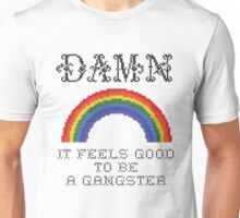 Damn It Feels Good To Be A Gangster Unisex T-Shirt