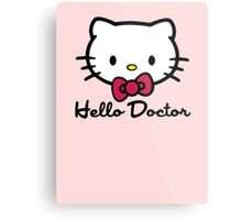 Hello Doctor Metal Print
