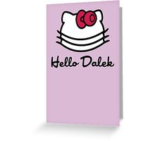 Hello Dalek Greeting Card
