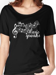 When words fail music speaks-Black and white Women's Relaxed Fit T-Shirt