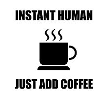 Instant Human Coffee Photographic Print