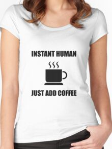 Instant Human Coffee Women's Fitted Scoop T-Shirt
