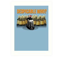 DESPICABLE WHO? Art Print
