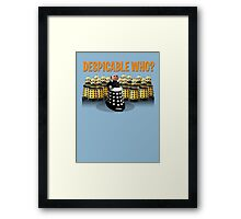 DESPICABLE WHO? Framed Print