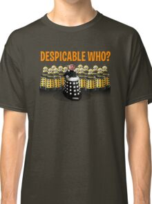 DESPICABLE WHO? Classic T-Shirt