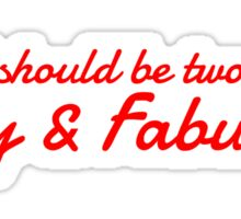 """A girl should be two things: Classy & Fabulous"" Sticker"