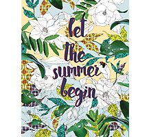 Let the summer begin Photographic Print