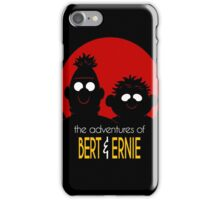 The adventures of bert & ernie iPhone Case/Skin