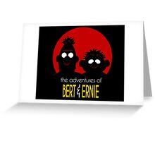 The adventures of bert & ernie Greeting Card