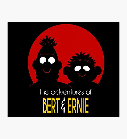 The adventures of bert & ernie Photographic Print