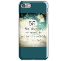 Gandhi Quote Be The Change iPhone Case/Skin