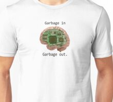 Garbage in Garbage out Unisex T-Shirt