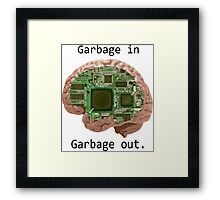 Garbage in Garbage out Framed Print