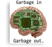 Garbage in Garbage out Canvas Print