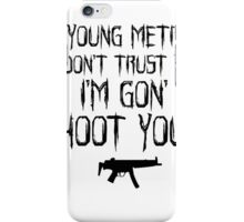 IF YOUNG METRO DON'T TRUST YOU - FUTURE TEXT iPhone Case/Skin