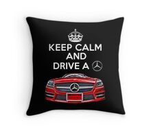 Keep Calm and Drive a BENZ Throw Pillow