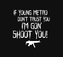 IF YOUNG METRO DON'T TRUST YOU - FUTURE Hoodie