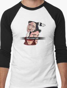 Not Even Fair Men's Baseball ¾ T-Shirt