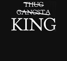 THUG , GANGSTA , KING T-Shirt