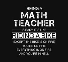 Being a Math Teacher is like Riding a Bike Unisex T-Shirt