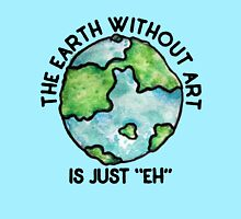 The earth without art is just EH Women's Fitted Scoop T-Shirt