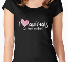 I love Animals so I don't eat them Vegetarian  Women's Fitted Scoop T-Shirt