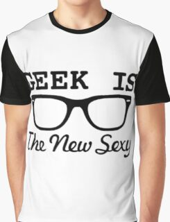 Geek is the new sexy Graphic T-Shirt