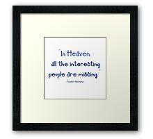 Funny Heaven Quote - Friedrich Nietzsche Framed Print