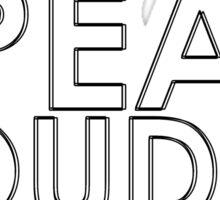 Speak Louder Sticker