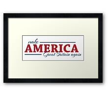 Make America Great Britain again Framed Print