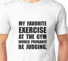 Favorite Exercise Judging Unisex T-Shirt