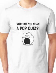Pop Quiz Unisex T-Shirt