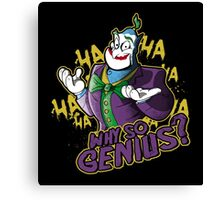 Why So Genius? Canvas Print