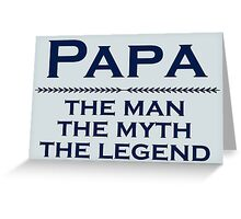Papa - man of the people Greeting Card